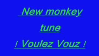 New monkey tune Voulez Vous