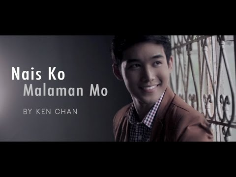 Ken Chan - Nais Kong Malaman Mo (Official Music Video)