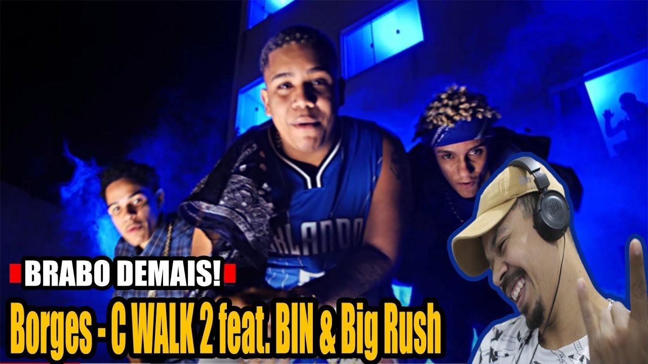 Borges - C WALK 2 feat. BIN & Big Rush (prod. Vilão) [Reação/Análise]
