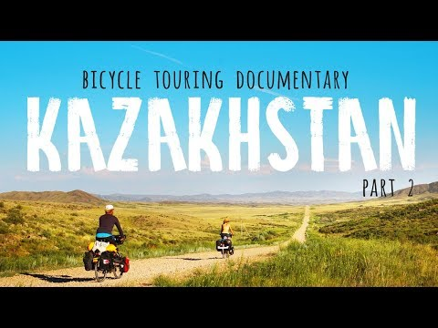 [#36] Docu - By Bicycle through Kazakhstan - Part 2