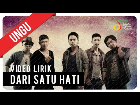 UNGU - DARI SATU HATI | Video Lirik