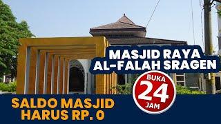 Seperti Masjid Jogokariyan, Masjid Raya Al Falah Sragen Saldo Masjid harus Rp 0, (nol Rupiah)