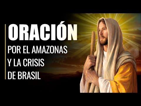 🙏 Oración por EL AMAZONAS para que BRASIL se LIBERE de su Crisis 📉