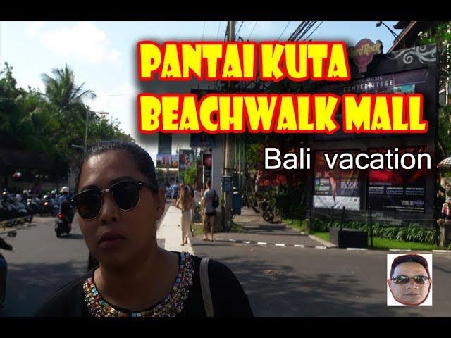 Wisata Pantai Kuta & Beachwalk Mall Bali - September 2018