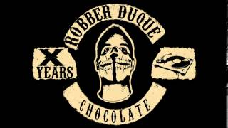 Robber Duque X YEARS Chocolate