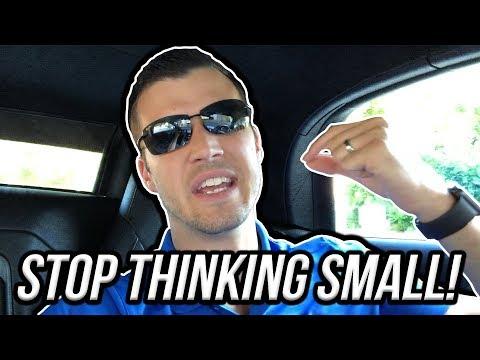 stop-thinking-small!-[insurance-agent-motivation]