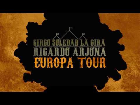 CIRCO SOLEDAD. RICARDO ARJONA. EUROPA TOUR 2018.