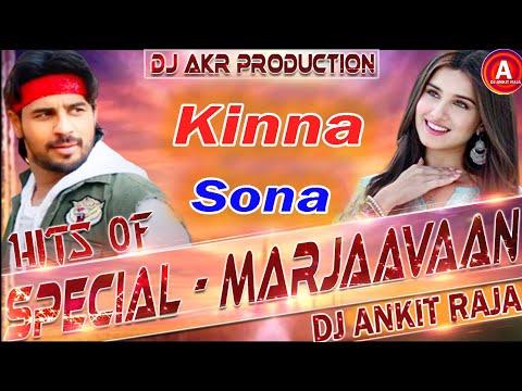 kinna-sona-tenu-rab-ne-banaya-[-marjaavaan-]-|-kinna-sona-rimix-song-2020-|-bollywood-dj-song-2020