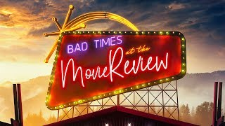 The Quick Take: Bad Times at the El Royale