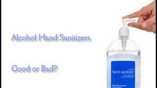 Alcohol Hand Sanitizers - Good or Bad ?