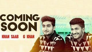 Khan Saab   G Khan   Coming Soon   New Punjabi Songs