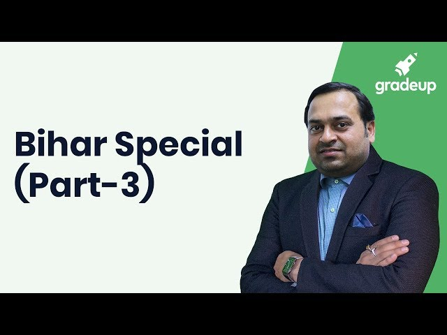BPSC PCS 2019: Bihar Special GK (Part - 3) with Abhishek Ajay Singh
