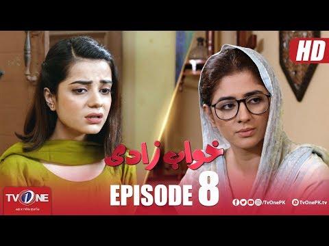 Khuwabzaadi | Episode 8 | TV One Drama | 9 May 2018