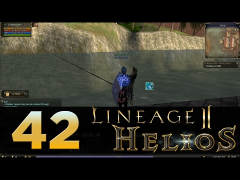 Lineage 2: Helios - Episode 42 - How To Fish