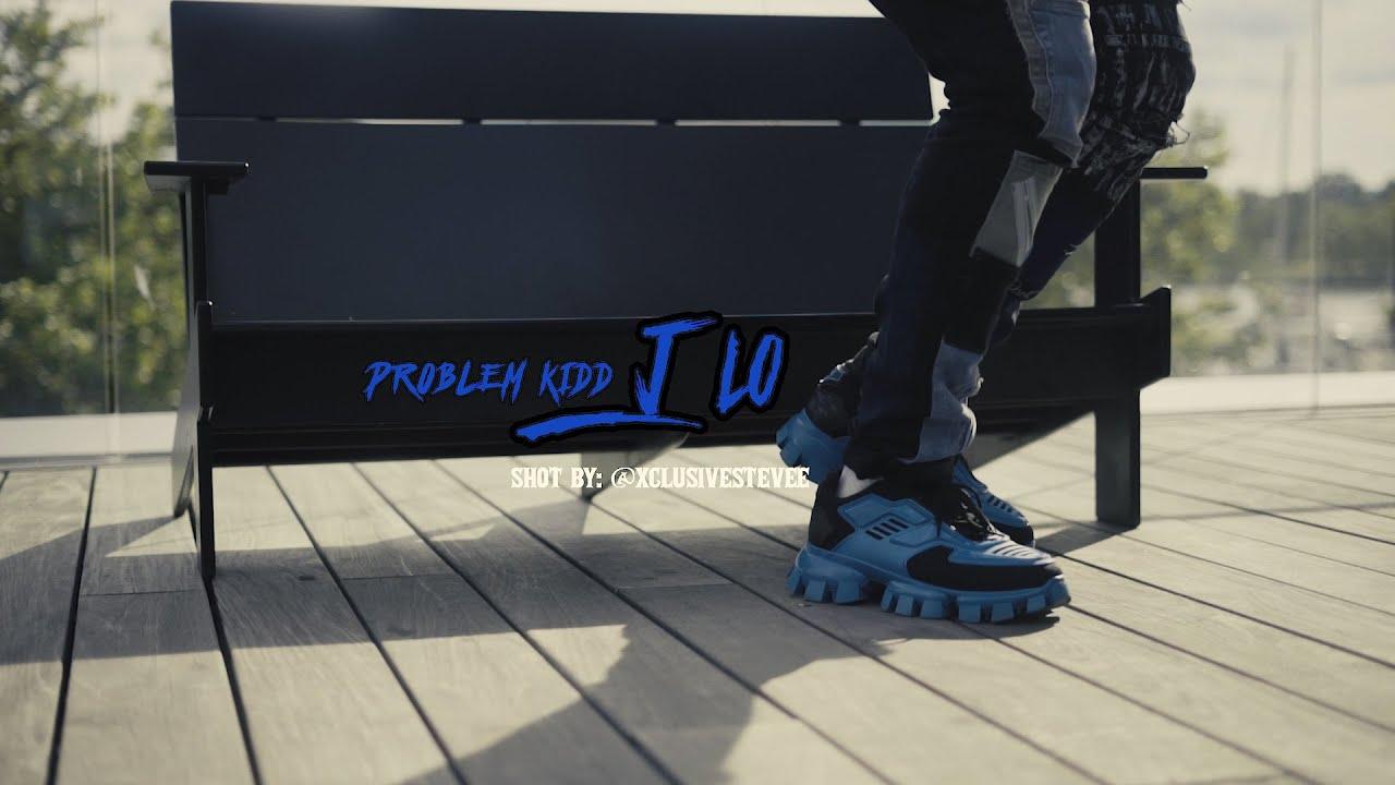 Problem Kidd  - J Lo | DIR. By @xclusivestevee