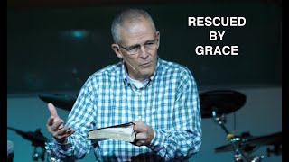 Rescued By Grace (Full Service) 11-01-2020