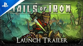 Tails of Iron - Launch Trailer | PS5, PS4