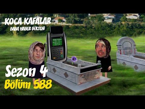Koca Kafalar ile Baba Haber Bülteni (Bölüm 588)