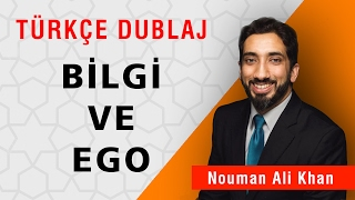 Bilgi ve Ego | Nouman Ali Khan Türkçe Dublaj