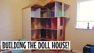 BUILDING THE DOLL HOUSE!