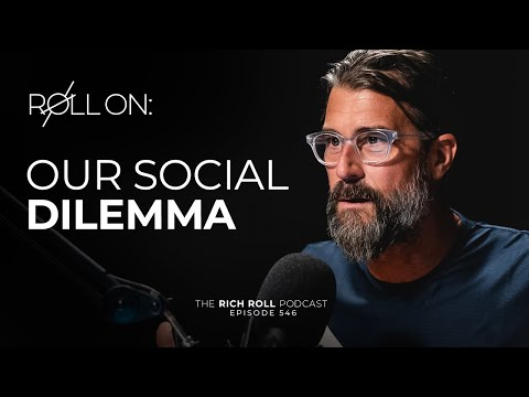 Our Social Dilemma | Rich Roll Podcast
