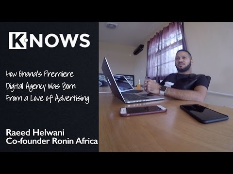 Raeed Helwani discusses how he and his partner started Ghana's premiere Digital Agency