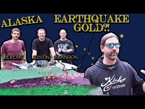 EARTHQUAKE ZONE Gold Prospecting - Juneau, Alaska