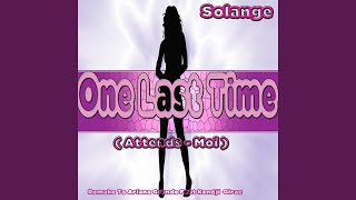 One Last Time (feat. Anthony) (Attends-Moi Remix)