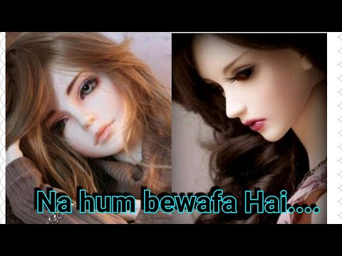 Na Hum Bewafa Hai....whatsapp Status Video....