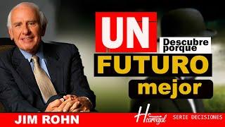 Jim Rohn // UN FUTURO MEJOR // ¿Será posible?