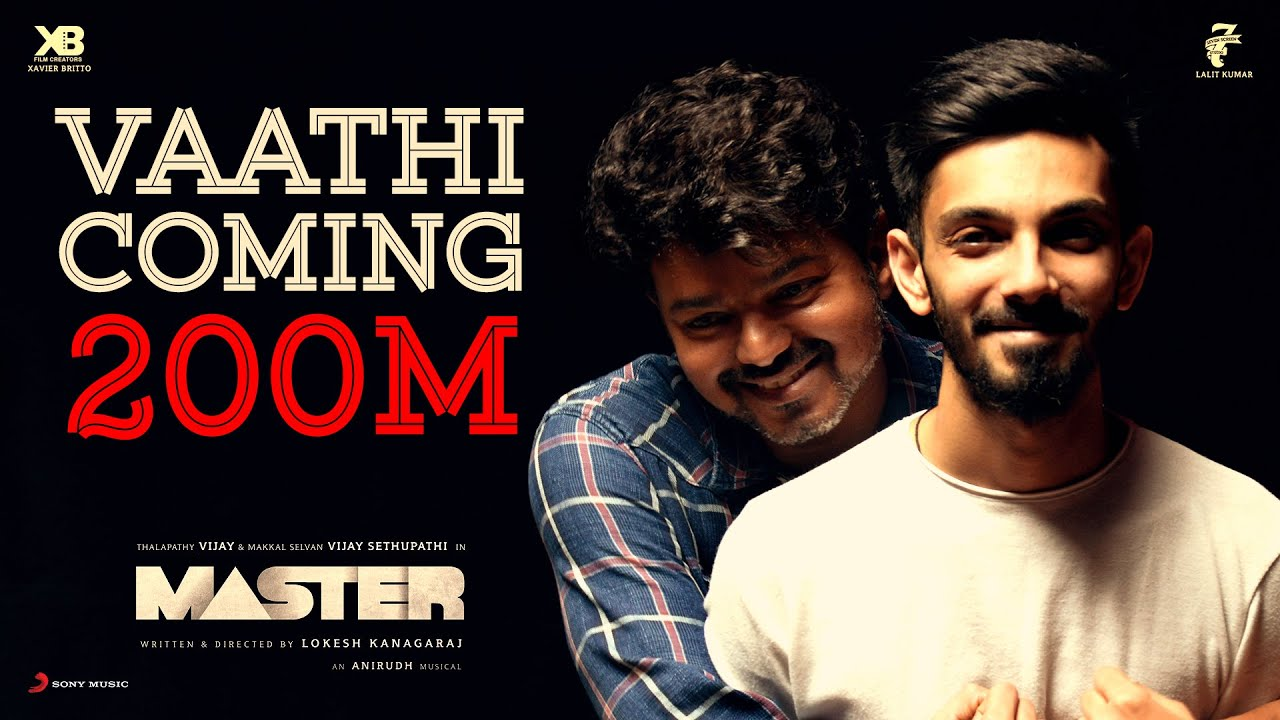 Vaathi Coming 200 Million - Master | Anirudh Ravichander | Thalapathy Vijay