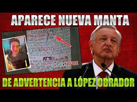 ULTIMAS NOTICIAS APARECE NUEVA MANTA DIRIGIDA A LÓPEZ OBRADOR