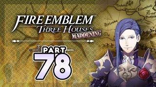 "Part 78: Let's Play Fire Emblem Three Houses, Golden Deer, Maddening - ""The Siege of Enbarr 2.0"""