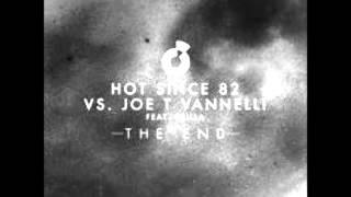Joe T Vannelli, Richie G, Hot Since 82 - The End feat. Csilla (Richie G Remix)