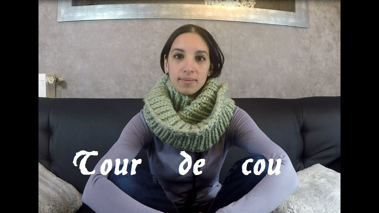 Tricoter un grand snood bien chaud facile knitting a easy snood youtube - Tricoter un snood debutant ...