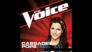 "Cassadee Pope: ""Stupid Boy"" - The Voice (Studio Version)"