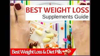 Best ever 12 Popular Weight Loss Pills and Supplements | How to lose weight fast without exercise