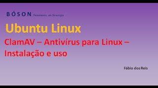 ClamAV - Antivírus para Linux - Instalação e uso