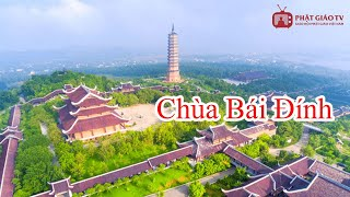 Chùa Bái Đính - Kỳ vĩ gôi chùa lớn nhất Đông Nam á - Đất Phật Ngàn Năm Tập 7