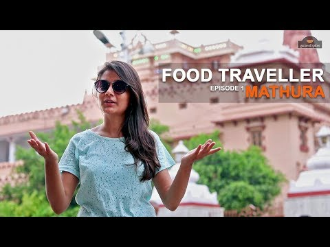 Food Traveller | Episode -1 | Mathura - Game of Spices