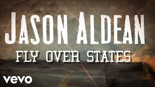Jason Aldean - Fly Over States (Lyric Video)