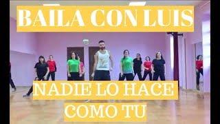 Nadie lo Hace Como Tu (Fuego) CHOREOGRAPHY by Baila con Luis