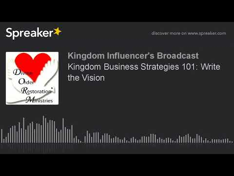 Kingdom Business Strategies 101: Write the Vision (part 3 of 3)