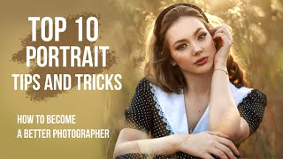 Top 10 Portrait Tips and Tricks to Become a Better Photographer