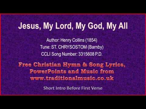Jesus, My Lord, My God, My All - Hymn Lyrics & Music