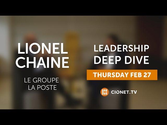 THU 27 FEB – Lionel Chaine – CIO at Le Groupe La Poste
