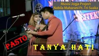 Download TANYA HATI  -   PASTO LIRIK COVER BY NABILA MAHARANI FT  TRI SUAKA