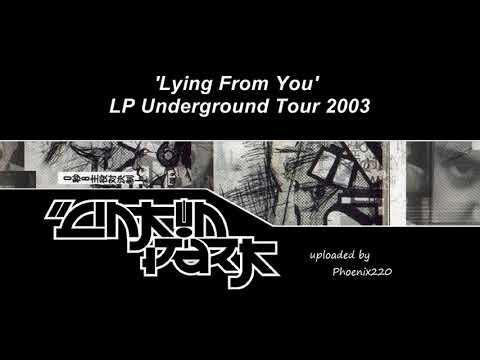 Linkin Park - Lying From You (LP Underground Tour 2003)
