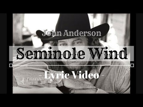 John Anderson - Seminole Wind (Lyric Video)