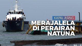 Kapal China dan Vietnam Merajalela Tangkap Ikan di Perairan Natuna